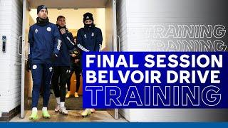Foxes' Final Training Session At Belvoir Drive | Leicester City vs. Manchester United | 2020/21