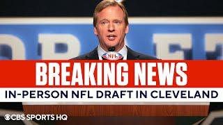 2021 NFL Draft Will be held in Cleveland with Prospects and Fans IN ATTENDANCE | CBS Sports HQ