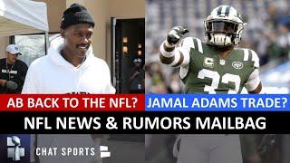 NFL Rumors: Antonio Brown To Ravens? Jamal Adams To Cowboys? Yannick Ngakoue Trade? | Mailbag