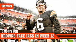Browns Face Jags in Week 12 | 2 Minute Drill