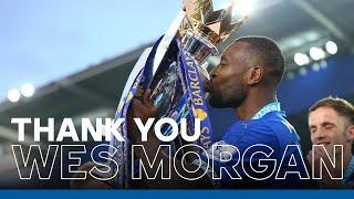 Thank You, Wes Morgan | Leicester City Legend | Foxes Highlights