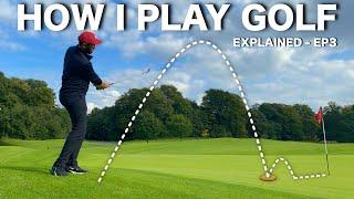 HOW I PLAY GOLF | All shots explained EP3