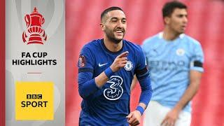 FA Cup highlights: Ziyech on target as Chelsea end Man City quadruple hopes | BBC Sport
