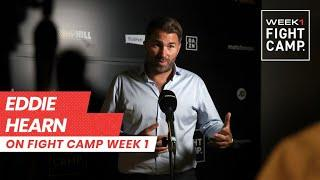 """That was fu**ing incredible!"" - Eddie Hearn reviews Fight Camp week 1"