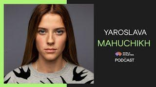Yaroslava Mahuchikh | World Athletics Podcast
