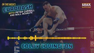 Colby Covington: Masvidal 'Wants Conor McGregor Money,' Priced Himself Out of Usman Fight - Eurobash