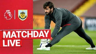Matchday Live: Burnley vs Liverpool | Build up from Turf Moor