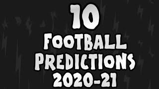10 predictions for the 2020/21 season!  OneFootball x 442oons
