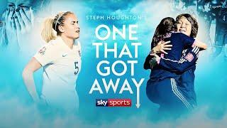 When England reached the 2015 World Cup semi-final   Steph Houghton on The One That Got Away
